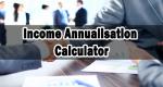 Income Annualisation Calculator